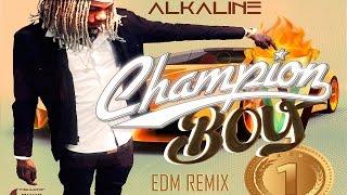 Alkaline - Champion Boy EDM Remix