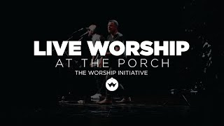 The Porch Worship | Shane & Shane October 2nd, 2018
