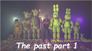 FNAF/SFM - The past part 1 -