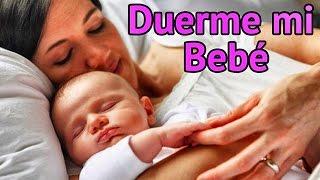 """""""Duerme Mi Bebé"""" Canción de Cuna - Canciones para Dormir Bebés #"""