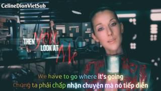 [Vietsub+Lyrics] Then You Look At Me - Celine Dion