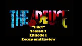"The Deuce ""Pilot"" Season 1 Episode 1 recap and Review"