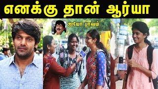 ஆர்யாவை திருமணம் செய்யும் போட்டி | Ready To Marry Arya ? Chennai GIrls Opinion To Marry Arya