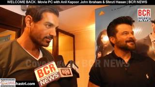 WELCOME BACK : Movie PC with Anil Kapoor, John Ibraham & Shruti Haasan | BCR NEWS | BOLLYWOOD NEWS