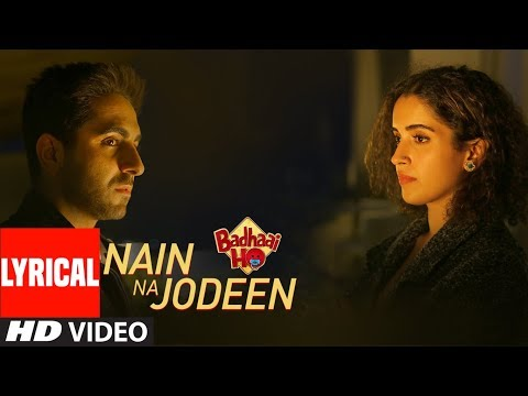 Xxx Mp4 Lyrical Nain Na Jodeen Badhaai Ho Ayushmann Khurrana Sanya Malhotra Rochak Kohli Neha Kakkar 3gp Sex