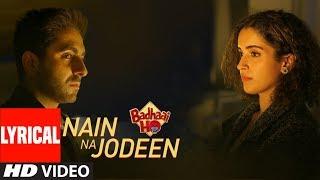 Lyrical : Nain Na Jodeen | Badhaai Ho | Ayushmann Khurrana| Sanya Malhotra|Rochak Kohli| Neha Kakkar