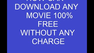 How can we download any movies 100% free (Bollywood, Hollywood Hindi Dubbed,)