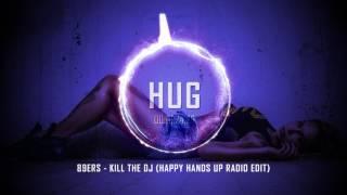 89ers - Kill The Dj (Happy Hands Up Radio Edit)