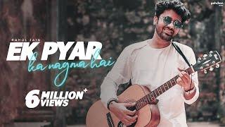 Ek Pyar Ka Nagma Hai - Rahul Jain | Unplugged Cover