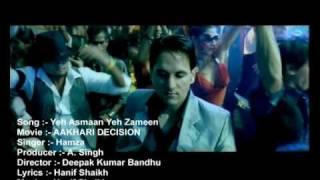 AAKHARI DECISION -Yeh Asmaan Yeh Zameen-Singer-Hamza