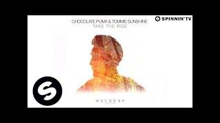 Chocolate Puma & Tommie Sunshine - Take The Ride