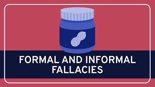 CRITICAL THINKING - Fallacies: Formal and Informal Fallacies