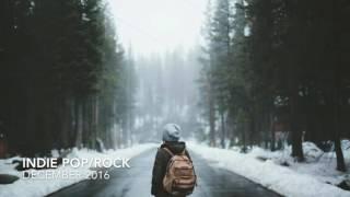 INDIE POP/ROCK/ALTERNATIVE COMPILATION - 2017 (1 HOUR Playlist)