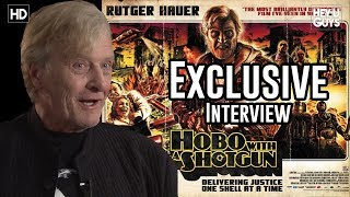 Blade Runner's Rutger Hauer - Hobo with a Shotgun Exclusive Interview