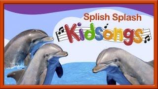 Splish Splash | Kidsongs | Dophins | Best Kids Video | Silly Songs For Kids | Kids Songs | PBS Kids