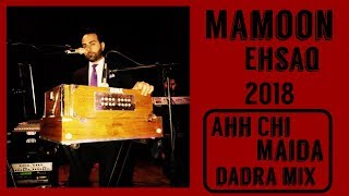 Mamoon Eshaq ~ Ahh Chi Maida Dadra Mast Mix Live 2018 { EXCLUSIVE }
