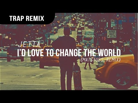 Jetta - I'd Love To Change The World (Matstubs Remix) Mp3