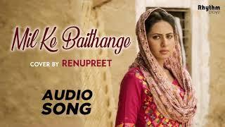 Mil Ke Baithange (Cover Song)   Renupreet   Joy Atul   Rhythm Boyz