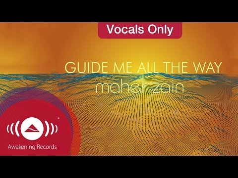 Maher Zain - Guide Me All The Way | Vocals Only (Lyrics) mp3