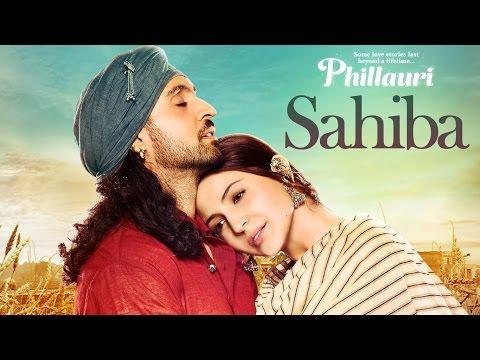 Phillauri : Sahiba Video Song | Anushka Sharma, Diljit Dosanjh, Anshai Lal | Shashwat | Romy & Pawni