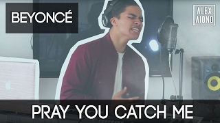 Pray You Catch Me by Beyoncé | Alex Aiono Cover