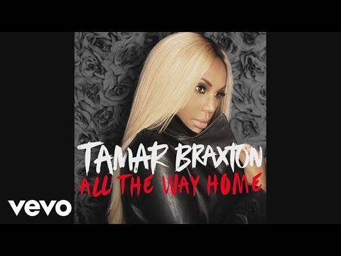 Tamar Braxton All The Way Home Audio