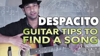 DESPACITO AND GUITAR TIPS TO FIND A SONG BY VEER KUMAR (HINDI)