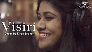 Visiri Cover - Kiran Sravan | Ganesh Ram | Ennai Noki Paayum Thota | Ondraga Entertainment