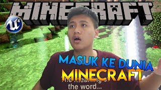 TERHISAP KE DUNIA MINECRAFT!!! - Minecraft Unreal Engine