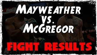 Floyd Mayweather vs. Conor McGregor Fight Results