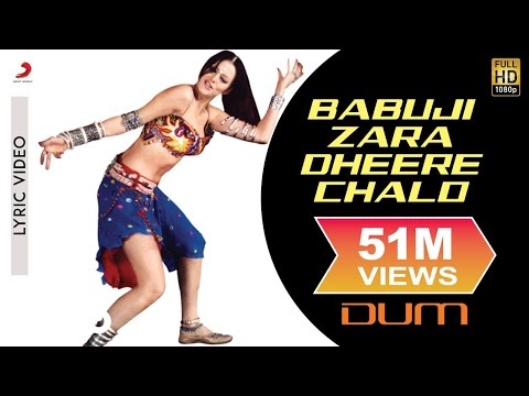 Babuji Zara Dheere Chalo - Lyric Video | Dum | Yana Gupta