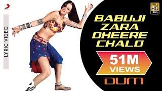 Babuji Zara Dheere Chalo - Lyric Video   Dum   Yana Gupta