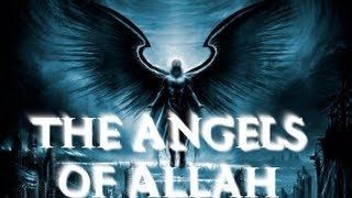 THE ANGELS OF ALLAH    AMAZING