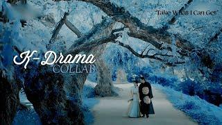 ❥ K-Drama Collab | Take What I Can Get