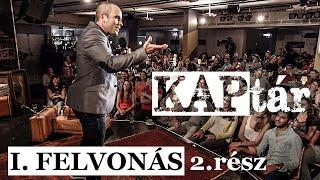 Kovács András Péter: KAPtár I. felvonás 2. rész