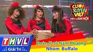 THVL   Cười xuyên Việt - Tiếu lâm hội   Tập 4: Đoàn lô tô Năm Phượng - Nhóm Buffalo