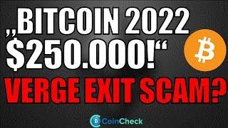 BITCOIN 2022 auf 250.000 Dollar! Verge riesen Partnerschaft oder Exit Scam? Kryptowährung deutsch