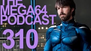 MEGA64 PODCAST: EPISODE 310 - Mega64