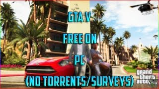 How to Get GTA V for FREE on PC *WORKING* (No Torrents/Surveys+New Method)
