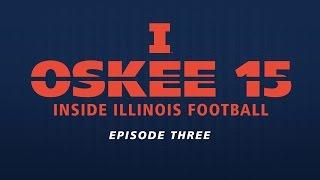 OSKEE 15: Inside Illinois Football | Episode 3 Camp Rantoul