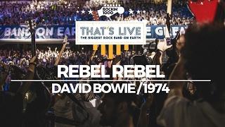 Rebel Rebel  Rockin1000 Thats Live Official