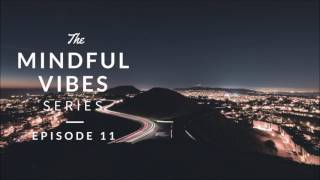 Mindful Vibes - Episode 11 (Jazz Hop Mix) [HD]