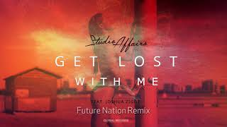 Studio Affairs feat. Joshua Ziggy - Get Lost With Me | Future Nation Remix