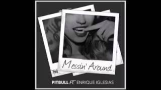 Messing Around Pitbull ft. Enrique Iglesias (avance)