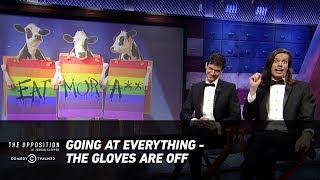 Going At Everything - The Gloves Are Off - The Opposition w/ Jordan Klepper