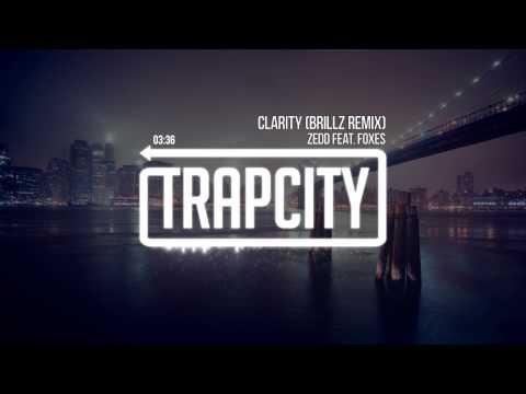 Zedd (feat. Foxes) - Clarity (Brillz Remix)