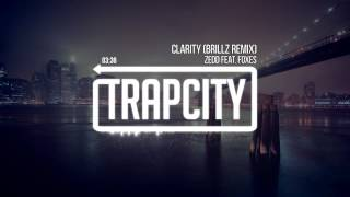 Zedd (feat. Foxes) - Clarity (Brillz Remix)