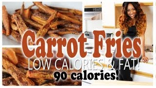 Cooking Healthier  💗💗  CARROT FRIES  💗💗  UNDER 100 CALORIES (Recipe)!