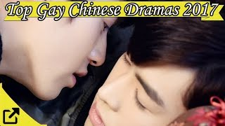 Top 10 Gay Chinese Dramas 2017