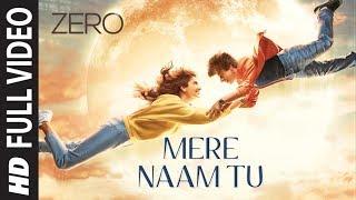ZERO: Mere Naam Tu Full Song | Shah Rukh Khan, Anushka Sharma, Katrina Kaif | Ajay-Atul |T-Series